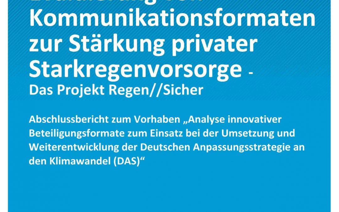 Erprobung und Evaluierung von Kommunikationsformaten zur Stärkung privater Starkregenvorsorge — Das Projekt Regen//Sicher
