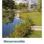 """Leitfaden BY """"Wassersensible Siedlungsentwicklung"""" aus Bayern"""